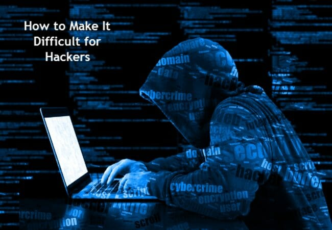Make It Difficult for Hackers